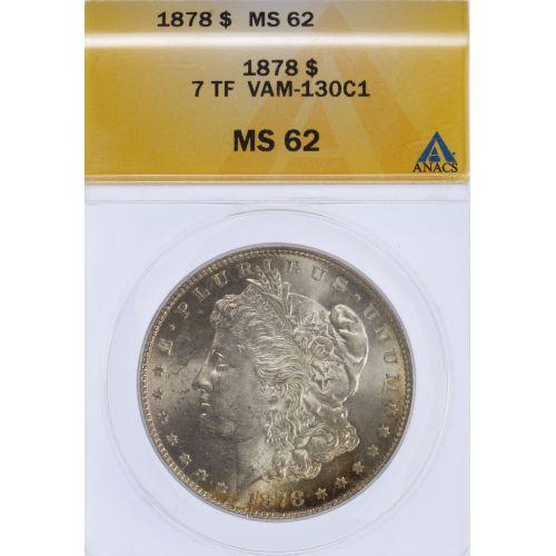 1878 7TF $1 VAM-130C1 MS-62 ANACS